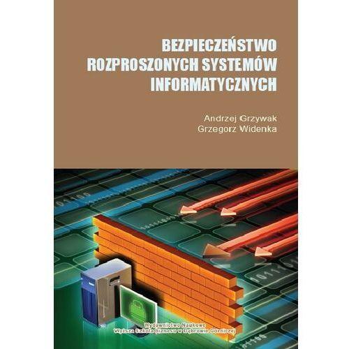 Bezpieczeństwo rozproszonych systemów informatycznych - Andrzej Grzywak - ebook