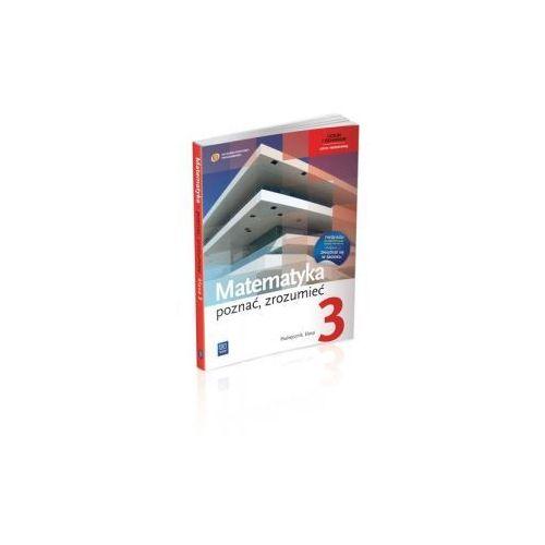 Matematyka LO KL 3. Podręcznik. Zakres podstawowy i rozszerzony. Poznać, zrozumieć (2014) (448 str.)
