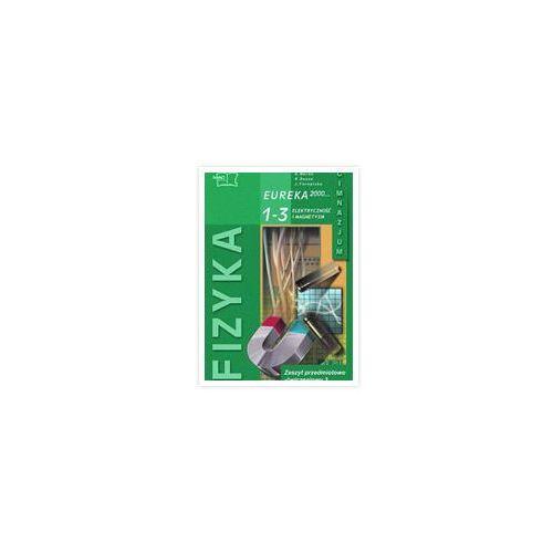 Eureka 2000 1-3 Ćwiczenia Część 3 Elektryczność i magnetyzm (112 str.)