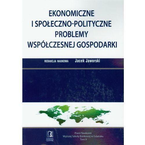 Ekonomiczne i społeczno polityczne problemy współczesnej gospodarki, Jaworski Jacek