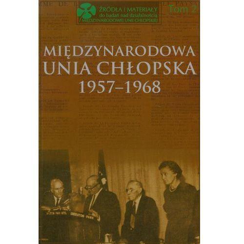 Międzynarodowa Unia Chłopska 1957-1968 t.2 (2011)