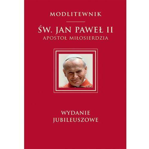 Modlitewnik Św. Jan Paweł II. Apostoł miłosierdzia, oprawa twarda