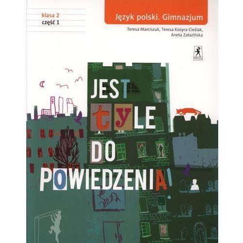 Jest tyle do powiedzenia 2 Język polski Podręcznik Część 1, oprawa broszurowa
