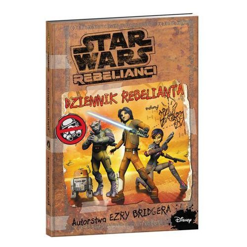 Star Wars Rebelianci. Dziennik rebelianta (96 str.)