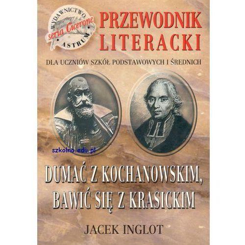 Dumać z Kochanowskim, bawić się z Krasickim (8387197882)