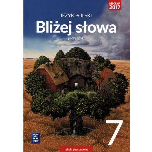 Język polski Bliżej słowa SP kl.7 podręcznik / podręcznik dotacyjny - Ewa Horwath, Grażyna Kiełb, Ewa Horwath|Grażyna Kiełb
