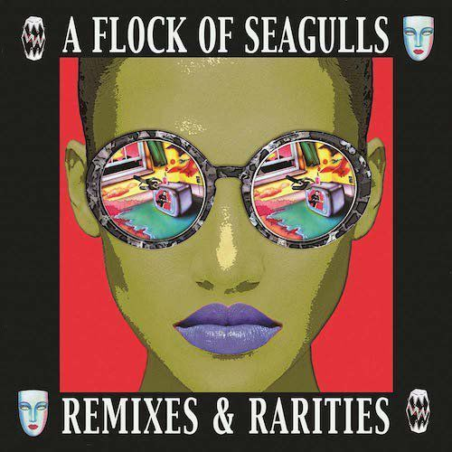 A Flock Of Seagulls - Remixes & Rarities [2CD Edition Deluxe]