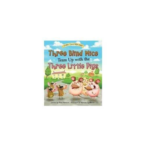 Three Blind Mice Team Up with the Three Little Pigs (9781410983015)