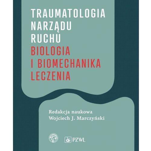 Traumatologia narządu ruchu - Wojciech Marczyński (EPUB), Wojciech J. Marczyński