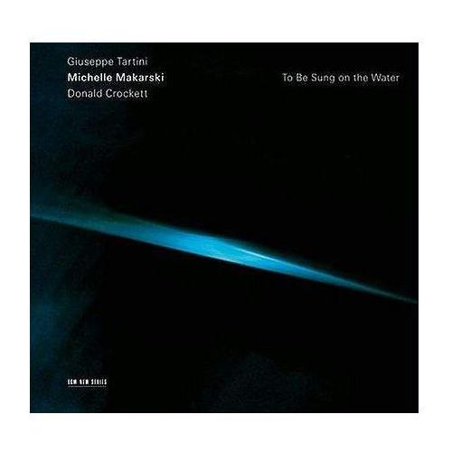Universal music / ecm To be sung on the water (tartini,crocket - michelle makarski (płyta cd)