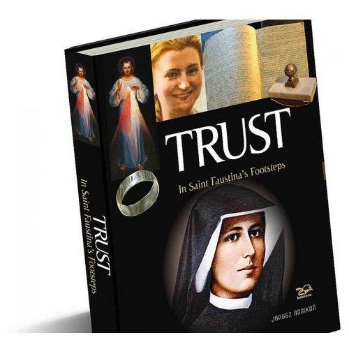 Trust. In Saint Faustina's Footsteps-RP - Grzegorz Górny, Janusz Rosikoń, oprawa twarda