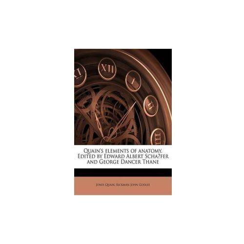 Quain's elements of anatomy. Edited by Edward Albert Schafer and George Dancer Thane