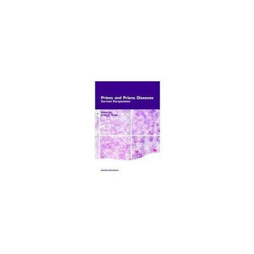 Prions and Prion Diseases (9780954523268)