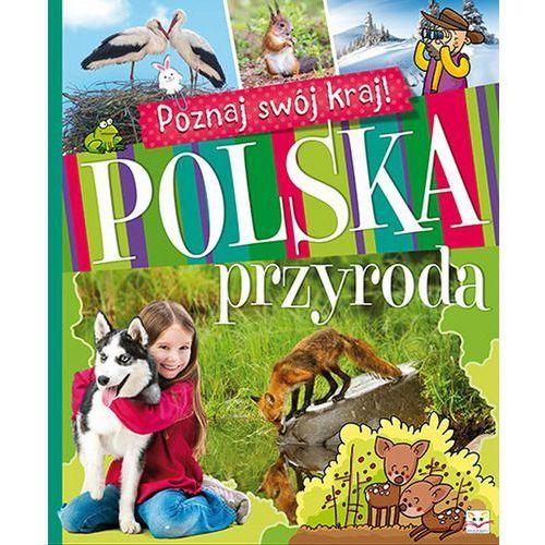 Poznaj swój kraj. Polska przyroda TW - Praca zbiorowa (112 str.)