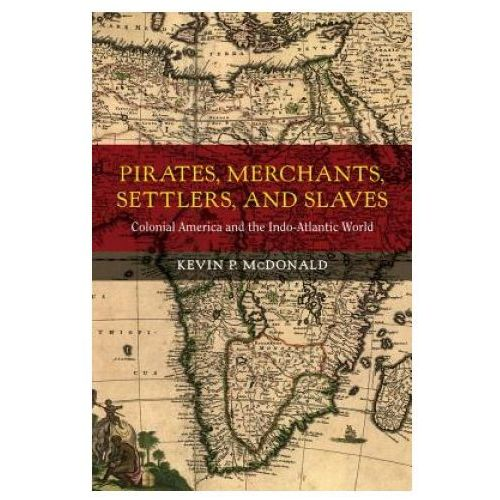 Pirates, Merchants, Settlers, and Slaves