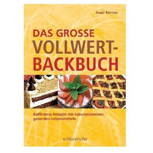 Das große Vollwert-Backbuch Rönner, Josef (9783899935561)
