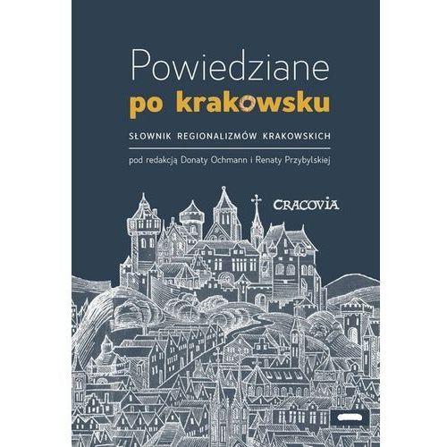 Powiedziane po krakowsku - Ochman Dorota, Przybylska Renata (2020)