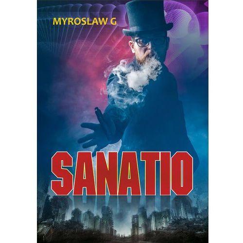 Sanatio - Myroslaw G OD 24,99zł DARMOWA DOSTAWA KIOSK RUCHU (2017)