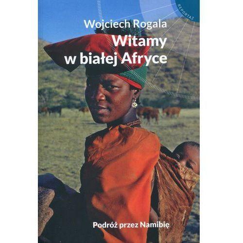 Witamy w białej Afryce Podróż przez Namibię