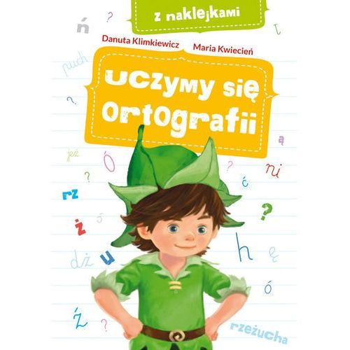 Uczymy się ortografii - Klimkiewicz Danuta, Kwiecień Maria (9788379151097)