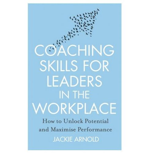 Coaching Skills for Leaders in the Workplace, Revised Edition (9781845285685)