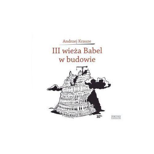 III wieża Babel w budowie - Andrzej Krauze, Zysk i S-ka