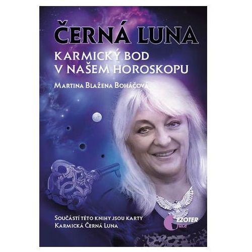 Černá Luna, karmický bod v našem horoskopu + karty Černá Luna Martina Blažena Boháčová (9788088031062)