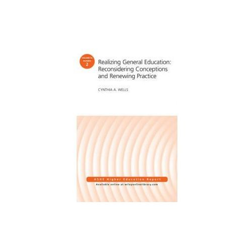 Realizing General Education: Reconsidering Conceptions and Renewing Practice