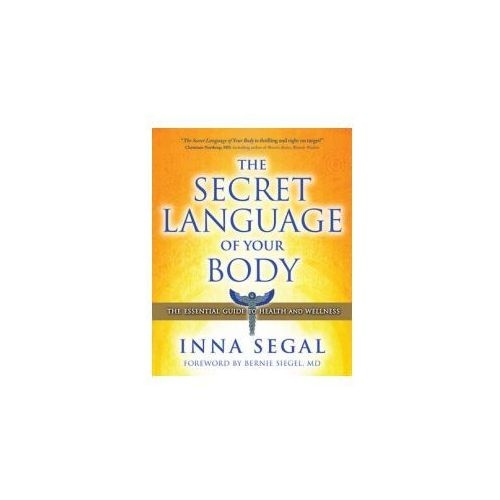 The Secret Language of Your Body The Essential Guide to Health & Wellness, Beyond Words Publishing