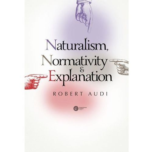 Naturalism Normativity and Explanation (9788378861478)