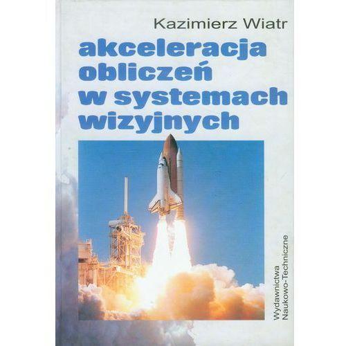Kazimierz Wiatr. Akceleracja obliczeń w systemach wizyjnych., Kazimierz Wiatr