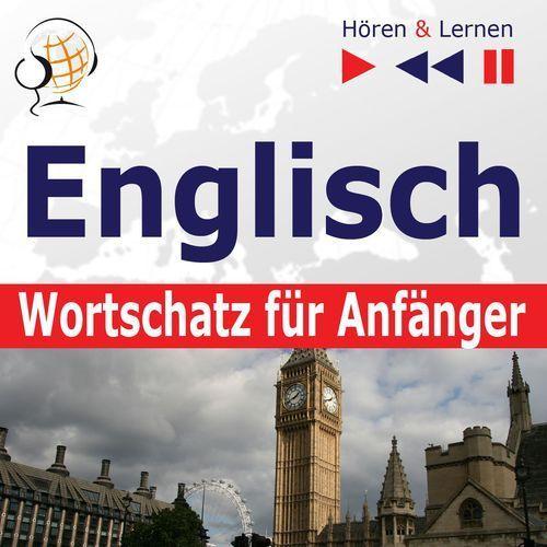 Englisch Wortschatz für Anfänger. Hören & Lernen - Dorota Guzik