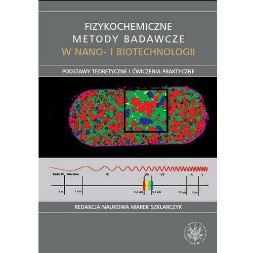 Fizykochemiczne metody badawcze w nano- i biotechnologii - No author - ebook