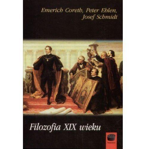 Filozofia XIX wieku - Coreth Emerich, Ehlen Peter, Schmidt Josef, oprawa twarda