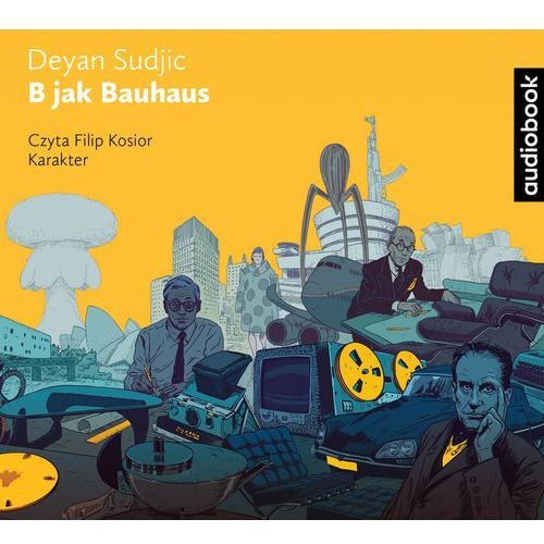 B jak Bauhaus. Audiobook DEYAN SUDJIC (2018)