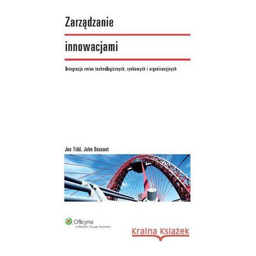 Zarządzanie innowacjami. (9788326431500)