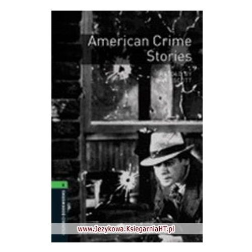 American Crime Stories The Oxford Bookworms Library Stage 6 (2500 Headwords) (120 str.)