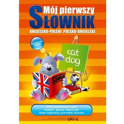 Mój pierwszy słownik angielsko-polski polsko-angielski (2011)