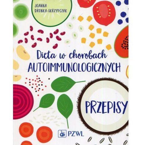 Dieta w chorobach autoimmunologicznych Przepisy, Pzwl
