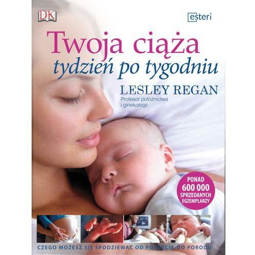 Twoja ciąża tydzień po tygodniu - Lesley Regan, Regan Lesley