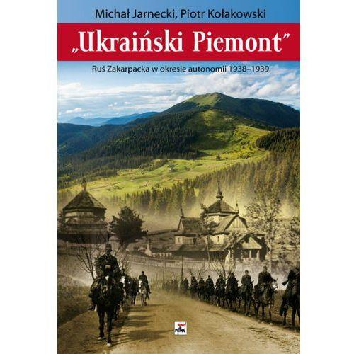 Ukraiński Piemont. Ruś Zakarpacka w okresie... (384 str.)