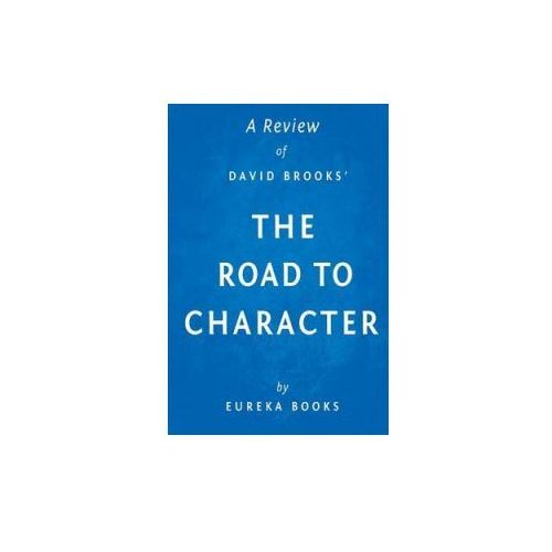 Review of David Brooks' the Road to Character (9781512102154)