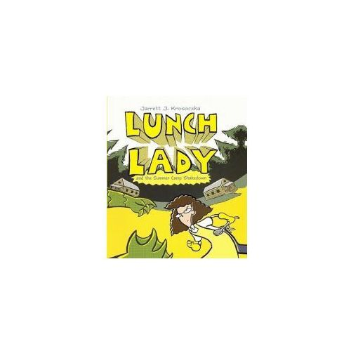 Lunch Lady 4: Lunch Lady and the Summer Camp Shakedown