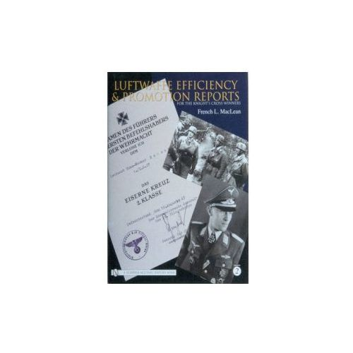 Luftwaffe Efficiency and Promotion Reports for the Knight's Cross Winners (9780764326585)