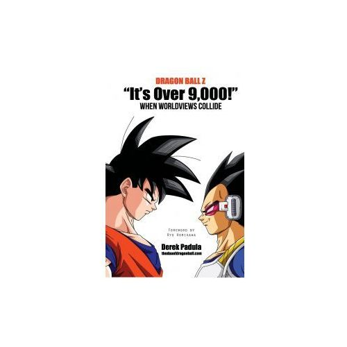 "Dragon Ball Z ""It's Over 9,000!"" When Worldviews Collide"