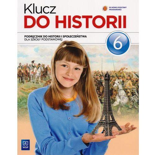 Klucz do historii. Klasa 6, szkoła podstawowa. Historia i społeczeństwo. Podręcznik (2014)