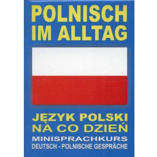 Polnisch im alltag Język polski na co dzień (+ CD), praca zbiorowa