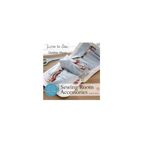 Love to Sew: Sewing Room Accessories (9781782213352)