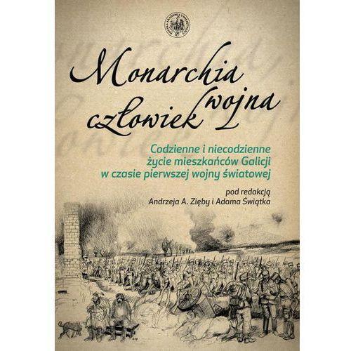 Monarchia, wojna, człowiek - Andrzej A. Zięba, Adam Świątek, Krzysztof Sielski