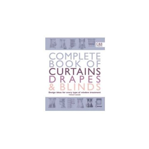 Complete Book of Curtains, Drapes and Blinds